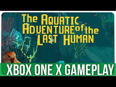The Aquatic Adventure of the Last Human - Xbox One X Gameplay (Gameplay / Preview)