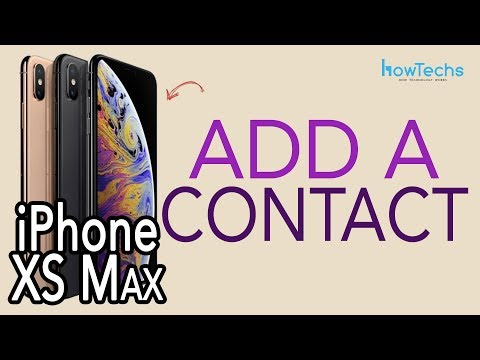 iPhone XS Max - How to Add and Remove a Contact | Howtechs