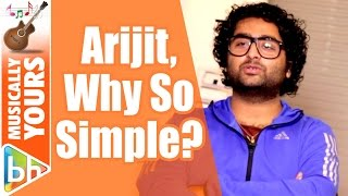 Arijit Singh, Why So Simple? The Singer Opens Up   EXCLUSIVE