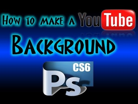 Make a YouTube Background! EASY: Photoshop CS6 Tutorial