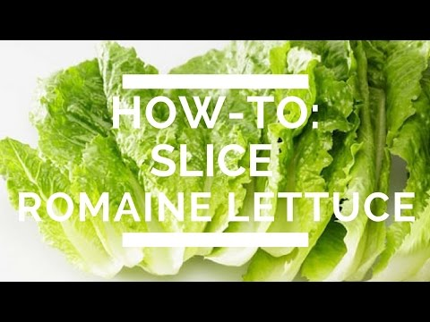 How-To: Slice Romaine Lettuce