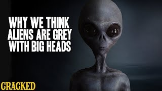 Why We Think Aliens Are Grey With Big Heads (Greys)