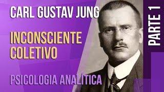 JUNG (1) – INCONSCIENTE COLETIVO  |  SÉRIE PSICOLOGIA ANALÍTICA