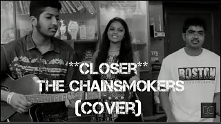 Closer - The Chainsmokers COVER by Upasana Deka