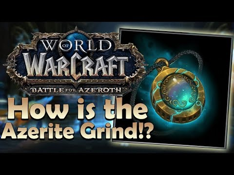How is the Azerite Power Grind? Better than Artifact Power!? | Battle for Azeroth