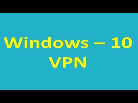 How to Setup a  VPN Connection  in Windows 10