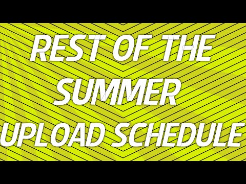 Rest of the Summer Upload Schedule!