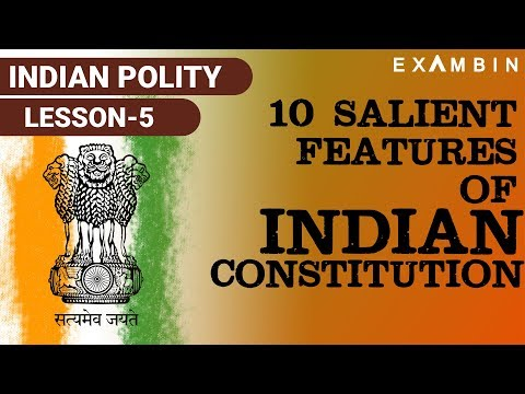 Indian Polity -  Part 5 Sailent features of Indian Constitution UPSC/IAS