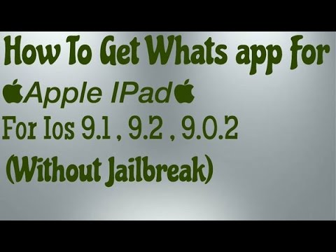 How To Get Whatsapp For IPad IOS 9 (Without Jailbreak)