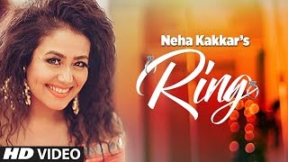 Neha Kakkar: Ring Song | Jatinder Jeetu | New Punjabi Song 2017