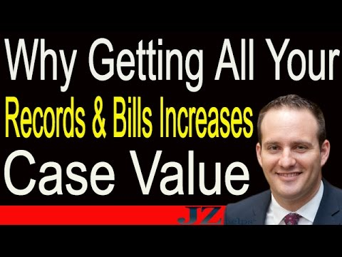 Why Getting All Your Records & Bills Increases Your Case Value