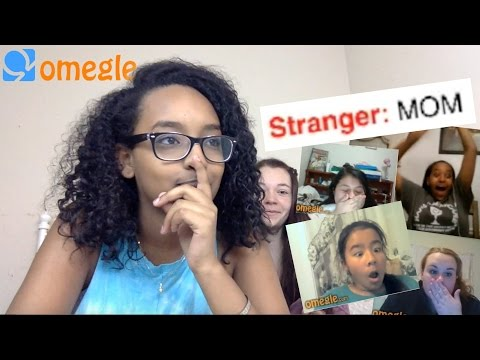 Strangers on OMEGLE think I'm their Mom?
