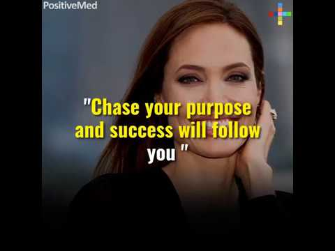 Angelina Jolie's Story: Chase your purpose and success will follow you!