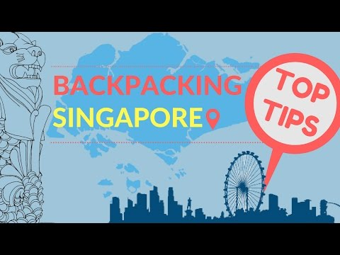 BACKPACKING SINGAPORE TOP TIPS