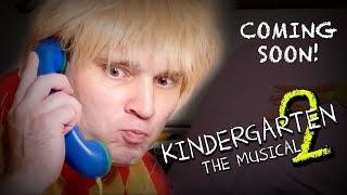 KINDERGARTEN 2: THE MUSICAL (Teaser)
