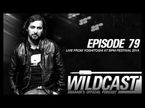 Sharam Wildcast 79 - Live from Yoshitoshi BPM Festival 2014 (Part 1)