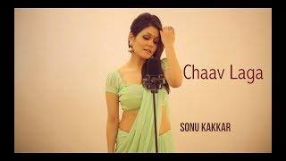 Chaav Laga | Sonu Kakkar | Sui Dhaaga - Made in India