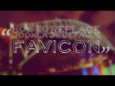 How to Replace the Default Favicon in Joomla 3