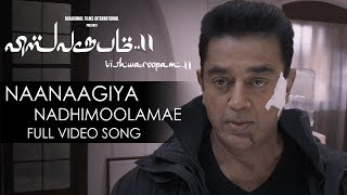 Naanaagiya Nadhimoolamae Full Video Song | Vishwaroopam 2 Tamil Video Songs | Kamal Haasan | Ghibran