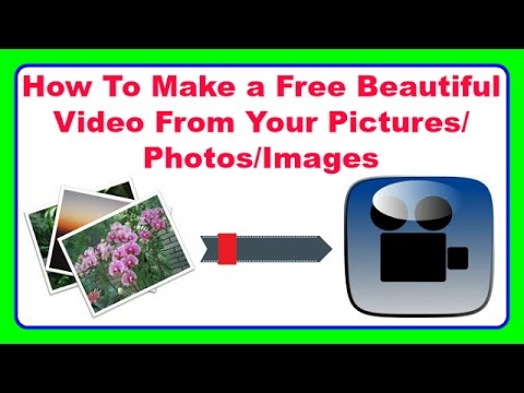 How To Make a Free Beautiful Video From Your Pictures/Photos/Images