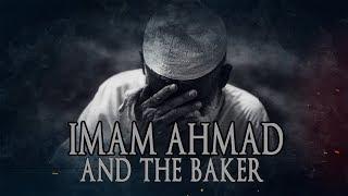 Imam Ahmad And The Baker