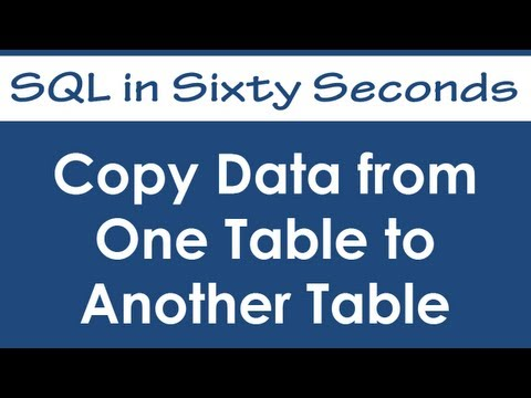 Copy Data from One Table to Another Table - SQL in Sixty Seconds #031