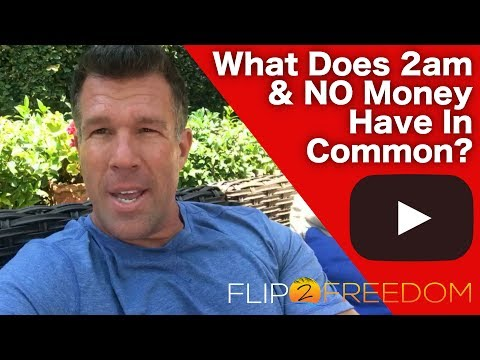 What Does 2am & NO MONEY have in Common? Flip2Freedom.com | Sean Terry