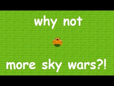 MORE SKY WARS BECAUSE WHY NOT | Minecraft SkyWars