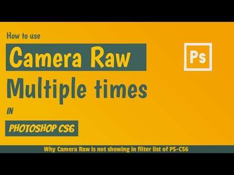 Camera Raw is not listed in Filter | How to use Camera Raw Multiple Times in CS6