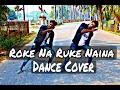 Roke Na Ruke Naina | Arijit Singh | Varun Alia | Feel Dance Center | Badri Ki Dulhaniya |Dance Cover