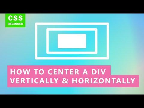 How to Center a Div Vertically and Horizontally | Quick Tutorial