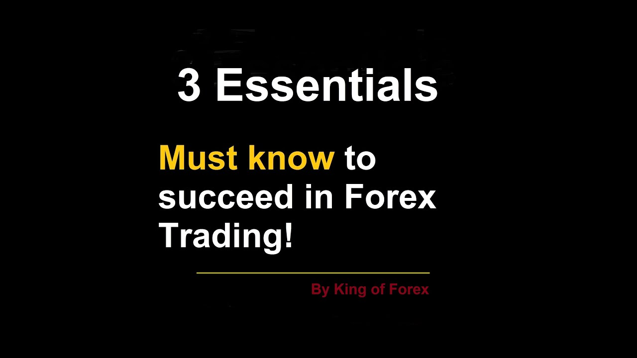The Three ESSENTIAL Skills to Become a Successful Forex Trader | King of FOREX