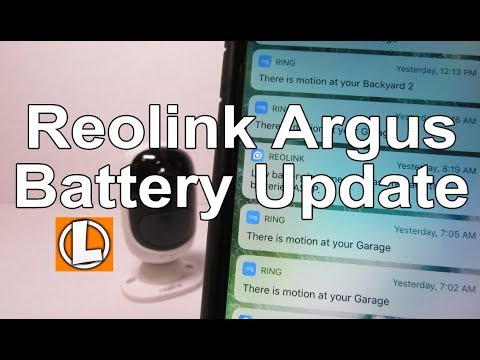 Reolink Argus Battery Update - How Long The Batteries Last?