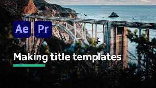 How to make title templates for Premiere Pro, with After Effects (MOGRT)
