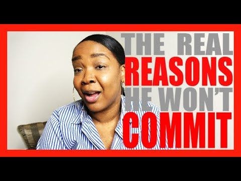 How to Get Him to Commit to You Naturally & Reasons Why He Won't