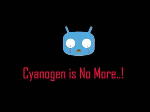 Cyanogen is going to shutdown on December 31, 2016 - Here is why it's not the end..