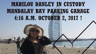 UPDATE  URGENT MARILOU DANLEY IN CUSTODAY AT MANDALAY BAY OCTOBER 2ND PART 4