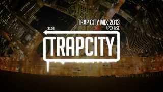 Trap City Mix 2013 - 2014 [Apex Rise Trap Mix]