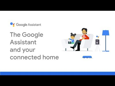The Google Assistant and your connected home