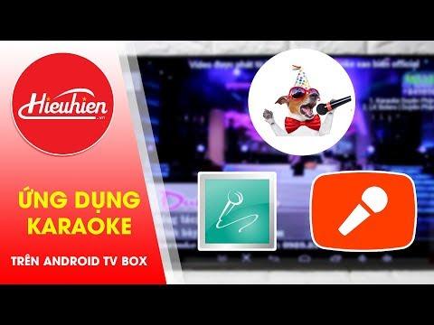 Top ứng dụng hát Karaoke online trên Android TV Box [Hieuhien.vn]
