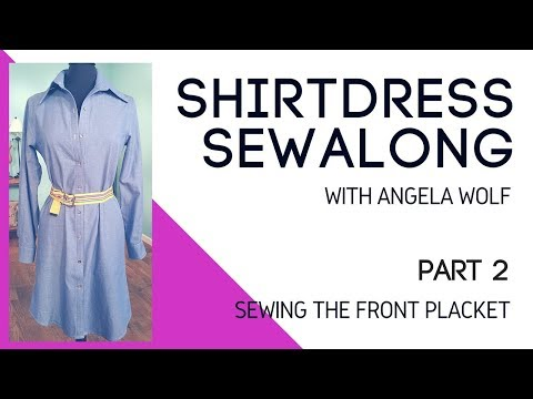 DIY How to Sew a Shirt Button Placket - Part 2 Shirtdress Sewalong | Angela Wolf