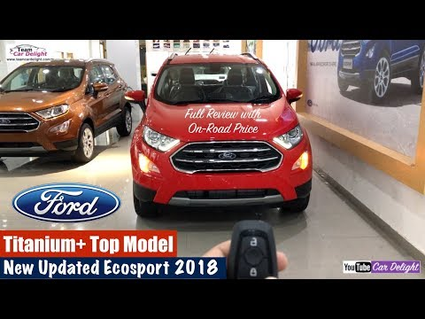 New Ford Ecosport 2018 Top Model Titanium Plus Detailed Review | Team Car Delight