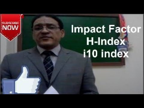 Impact Factor, H-index and i10 index ... Simplified  !!!