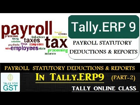 Payroll Statutory Deductions and reports -step by step process  in Tally .ERP9  (Part-2)