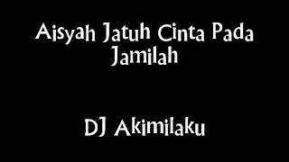 dj aisyah jatuh cinta pada jamila mp3 download
