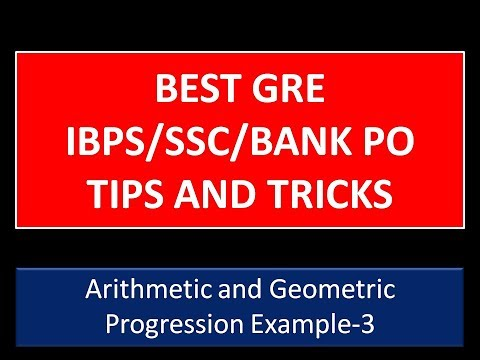 Arithmetic and Geometric Progression Example-3: GRE Math Tricks and Tips(IBPS/SSC/GATE/BANK PO)