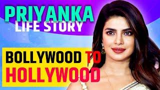 Priyanka Chopra Life Story in Hindi | Full Biography | Bollywood Actress