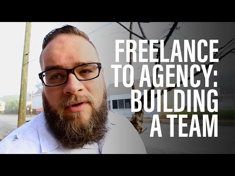 Freelance To Agency: Building A Team