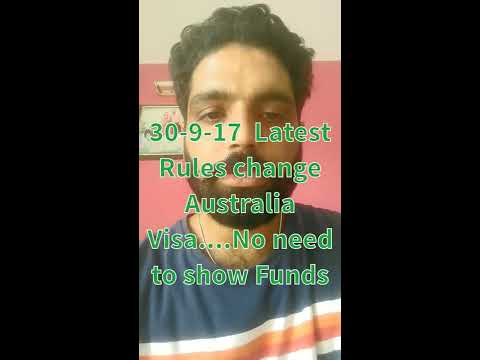 30-9-17 Latest Australia visa Rules changes...No need to Funds