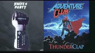 LRAD vs Thunderclap (Knife Party vs Adventure Club) [Mashup By IzzI]